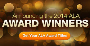 Announcing the 2014 ALA Award Winners