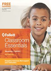 Follett Classroom Essentials Elementary - Fall 2013