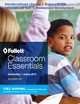 Follett Classroom Essentials Elementary - Spring 2014