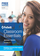 Follett Classroom Essentials Secondary - Fall 2013