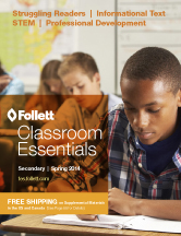 Follett Classroom Essentials Secondary - Spring 2014